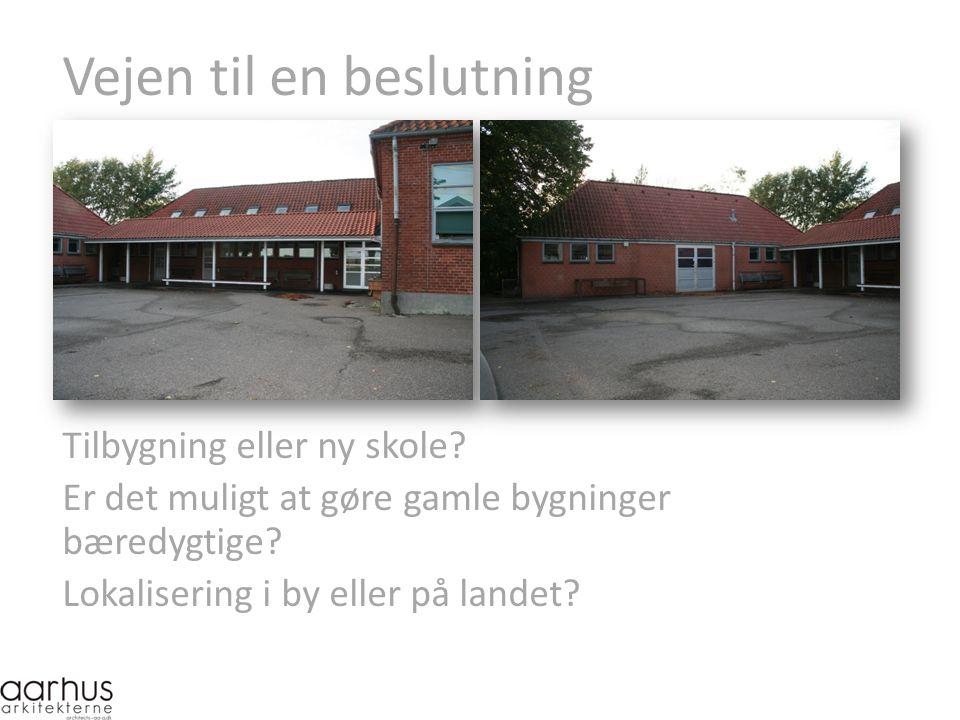 Vejen til en beslutning Tilbygning eller ny skole.