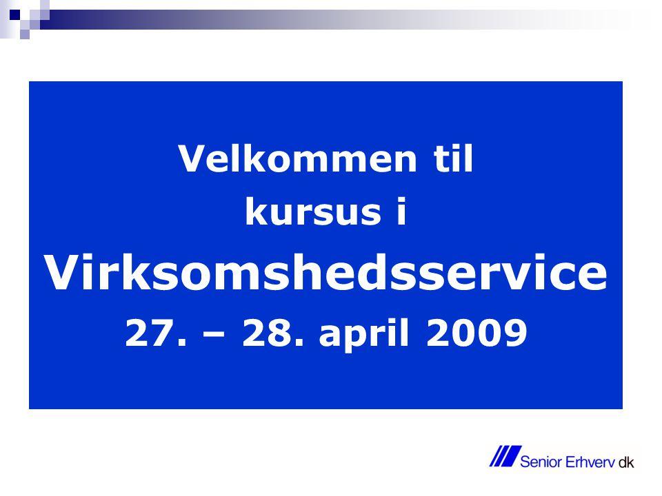 Velkommen til kursus i Virksomshedsservice 27. – 28. april 2009