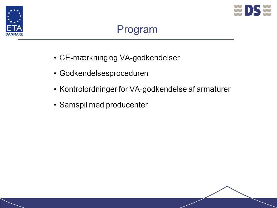 Program CE-mærkning og VA-godkendelser Godkendelsesproceduren Kontrolordninger for VA-godkendelse af armaturer Samspil med producenter