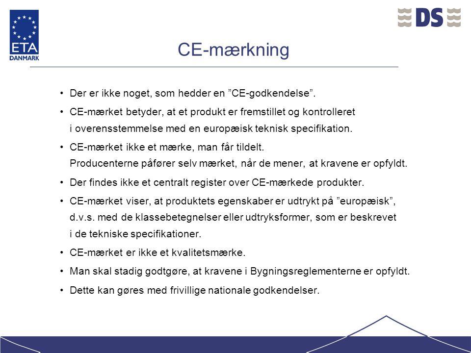 CE-mærkning Der er ikke noget, som hedder en CE-godkendelse .