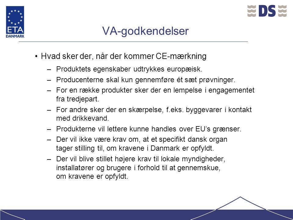 VA-godkendelser Hvad sker der, når der kommer CE-mærkning –Produktets egenskaber udtrykkes europæisk.