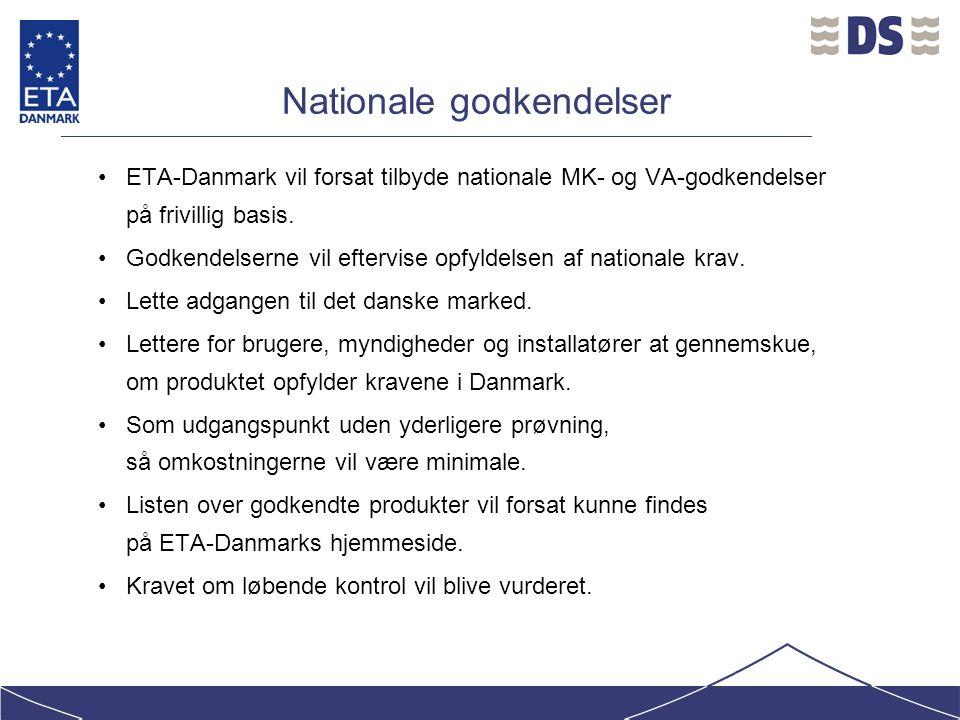 Nationale godkendelser ETA-Danmark vil forsat tilbyde nationale MK- og VA-godkendelser på frivillig basis.