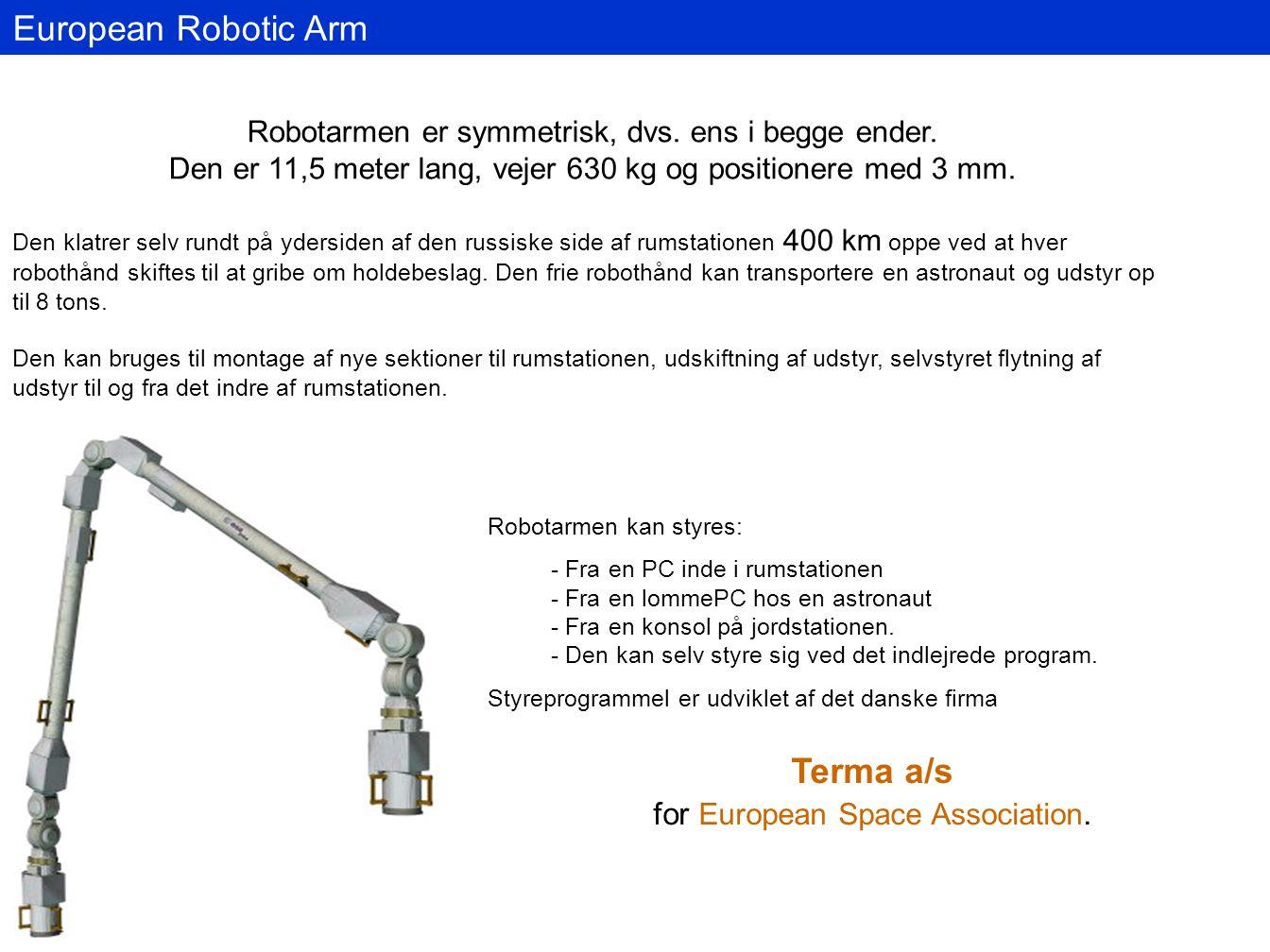 European Robotic Arm Robotarmen er symmetrisk, dvs.