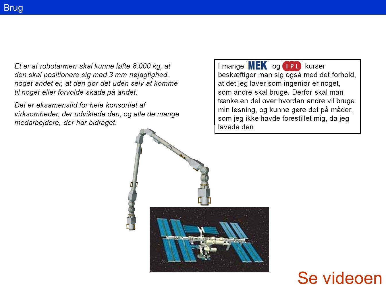 Brug Et er at robotarmen skal kunne løfte 8.000 kg, at den skal positionere sig med 3 mm nøjagtighed, noget andet er, at den gør det uden selv at komme til noget eller forvolde skade på andet.