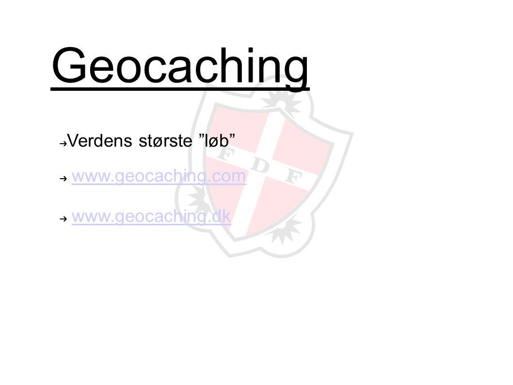 Geocaching ➔ Verdens største løb ➔ www.geocaching.comwww.geocaching.com ➔ www.geocaching.dkwww.geocaching.dk