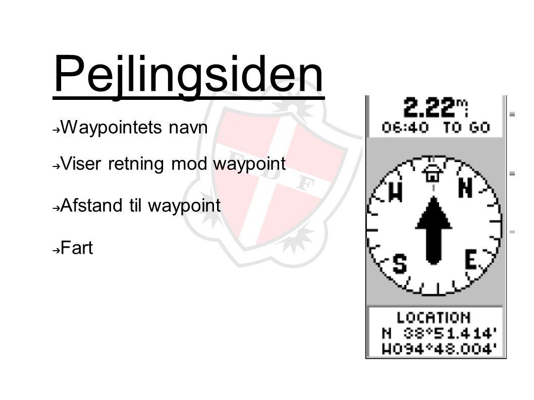 Pejlingsiden ➔ Waypointets navn ➔ Viser retning mod waypoint ➔ Afstand til waypoint ➔ Fart