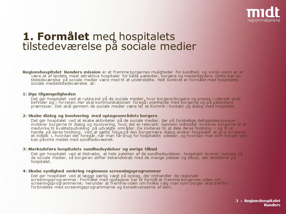 3 ▪ Regionshospitalet Randers Regionshospitalet Randers mission er at fremme borgernes muligheder for sundhed, og vores vision er at være et af landets mest attraktive hospitaler for både patienter, borgere og medarbejdere.