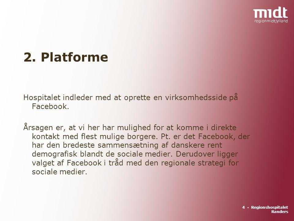 4 ▪ Regionshospitalet Randers Hospitalet indleder med at oprette en virksomhedsside på Facebook.