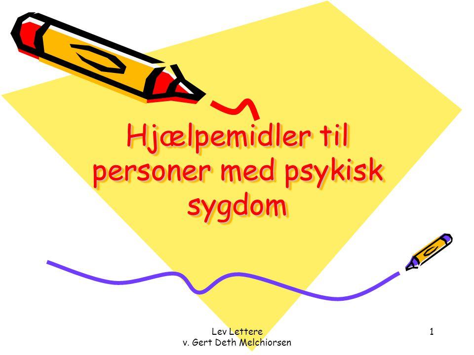 Lev Lettere v. Gert Deth Melchiorsen 1 Hjælpemidler til personer med psykisk sygdom