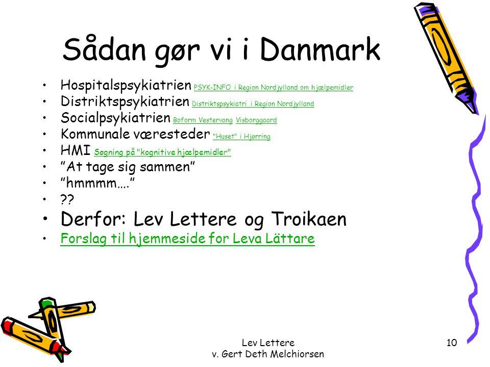 Lev Lettere v. Gert Deth Melchiorsen 10 Humant netværk .