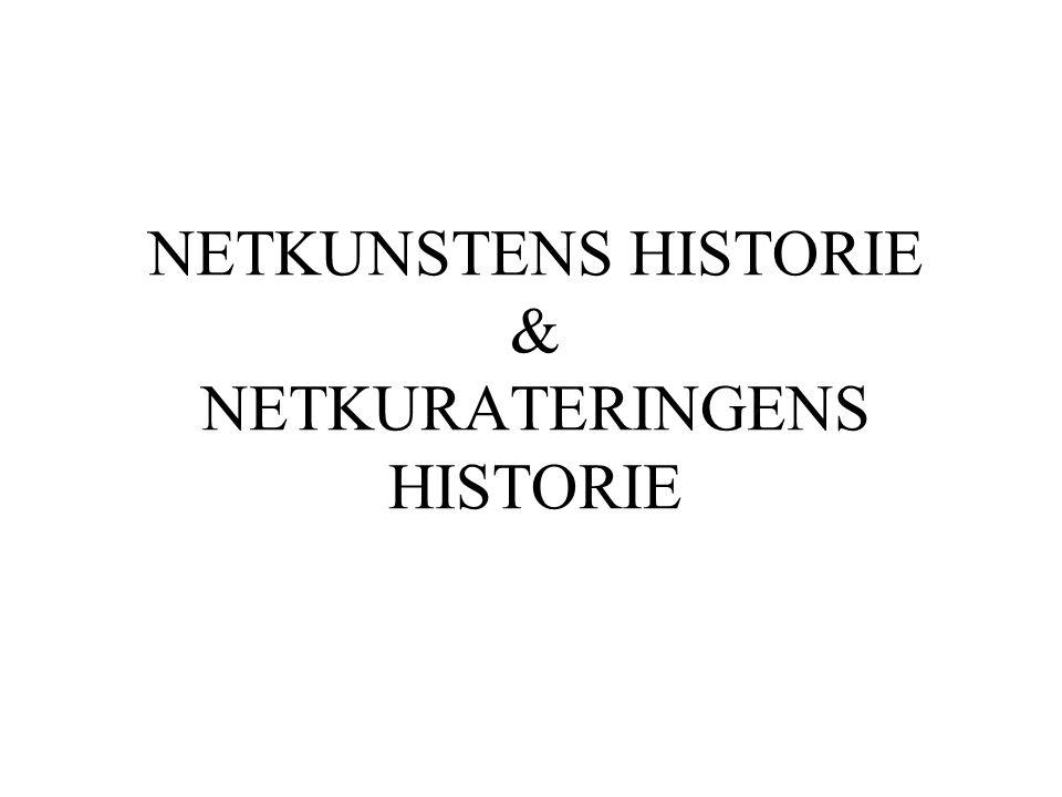 NETKUNSTENS HISTORIE & NETKURATERINGENS HISTORIE