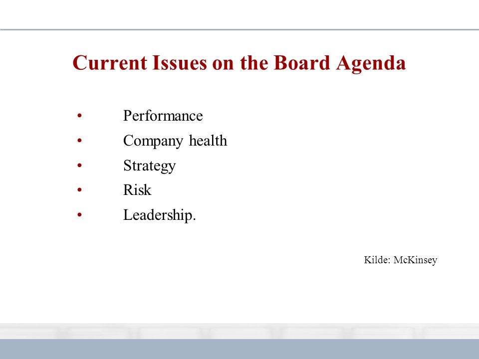 Current Issues on the Board Agenda Performance Company health Strategy Risk Leadership.