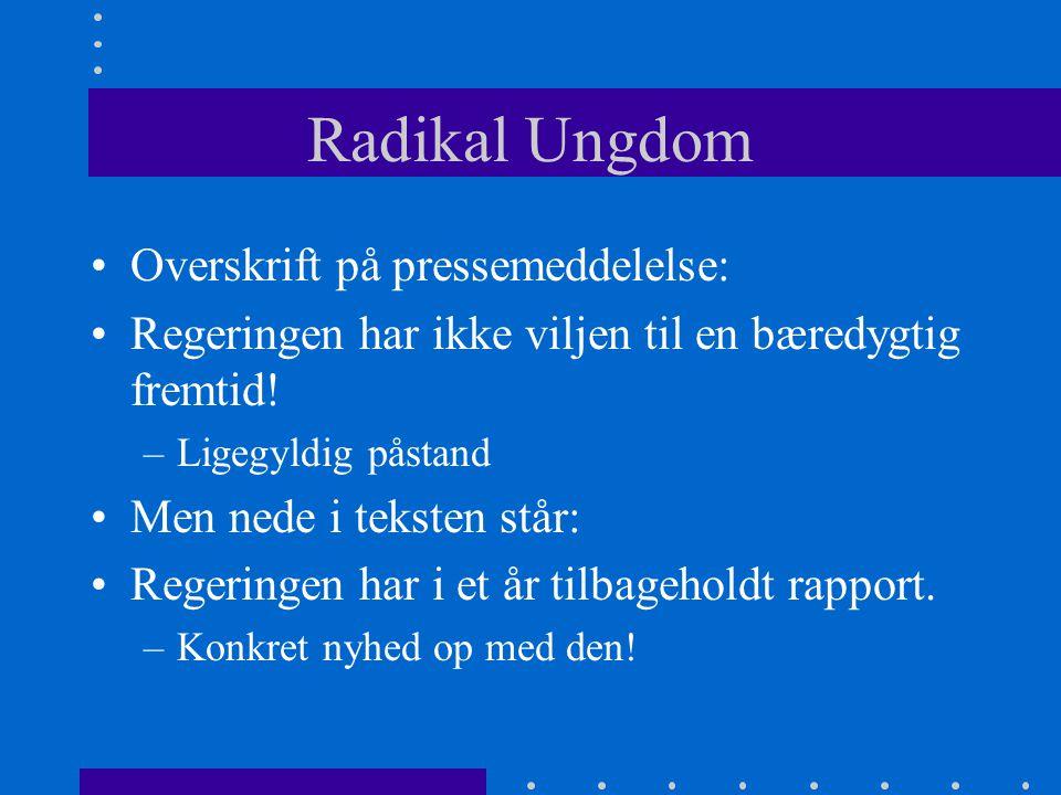 Radikal Ungdom Overskrift på pressemeddelelse: Regeringen har ikke viljen til en bæredygtig fremtid.