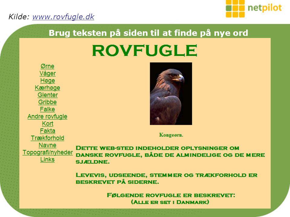 Brug teksten på siden til at finde på nye ord Kilde: www.rovfugle.dkwww.rovfugle.dk
