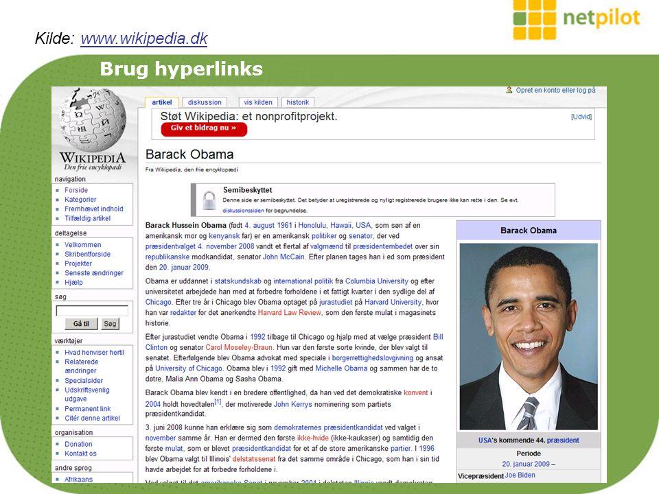 Brug hyperlinks Kilde: www.wikipedia.dkwww.wikipedia.dk