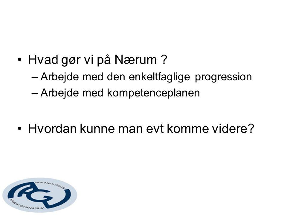 Hvad gør vi på Nærum .