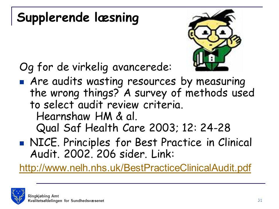 Ringkjøbing Amt Kvalitetsafdelingen for Sundhedsvæsenet 31 Supplerende læsning Og for de virkelig avancerede: Are audits wasting resources by measuring the wrong things.