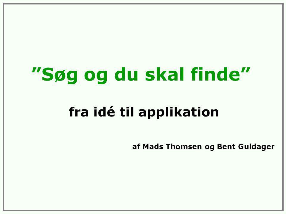 Søg og du skal finde fra idé til applikation af Mads Thomsen og Bent Guldager