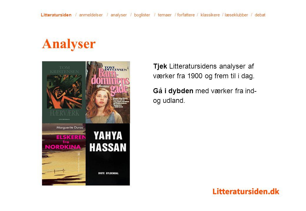 Litteratursiden / anmeldelser / analyser / boglister / temaer / forfattere / klassikere / læseklubber / debat Tjek Litteratursidens analyser af værker fra 1900 og frem til i dag.