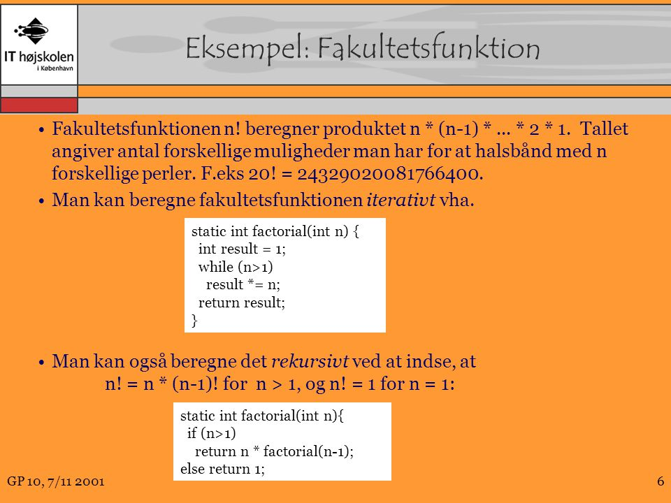 GP 10, 7/11 20016 Eksempel: Fakultetsfunktion Fakultetsfunktionen n.
