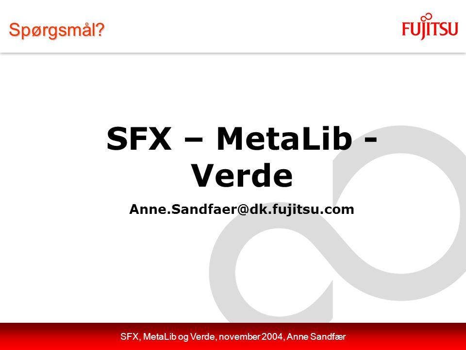 SFX, MetaLib og Verde, november 2004, Anne SandfærSpørgsmål.