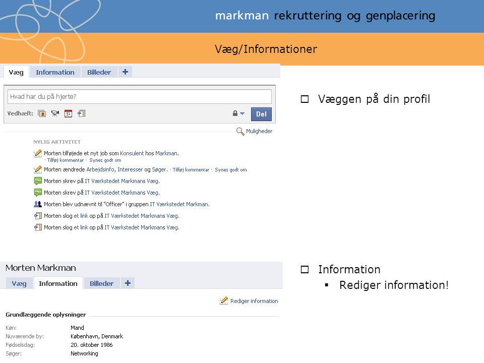 Væg/Informationer  Væggen på din profil  Information  Rediger information!