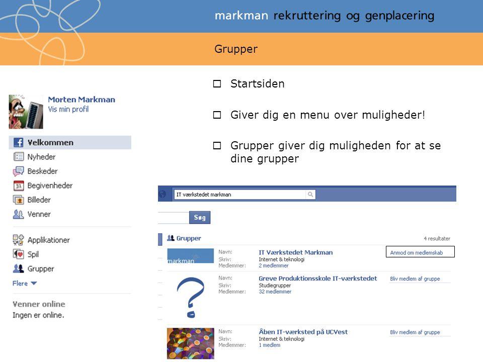 Grupper  Startsiden  Giver dig en menu over muligheder.