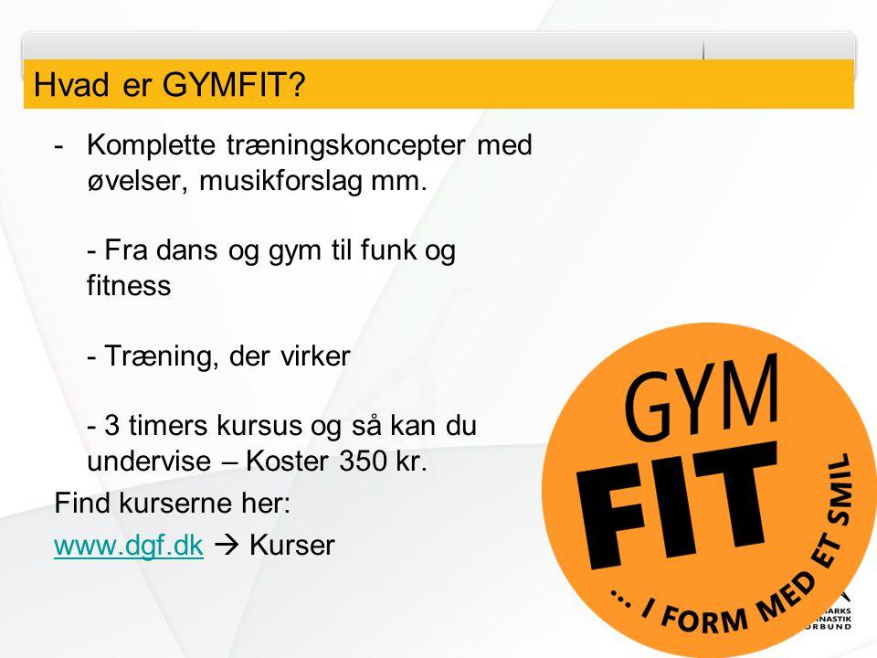Hvad er GYMFIT. -Komplette træningskoncepter med øvelser, musikforslag mm.