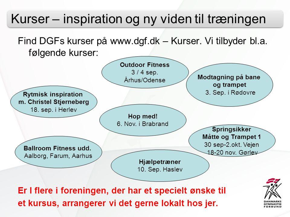 Kurser – inspiration og ny viden til træningen Find DGFs kurser på www.dgf.dk – Kurser.