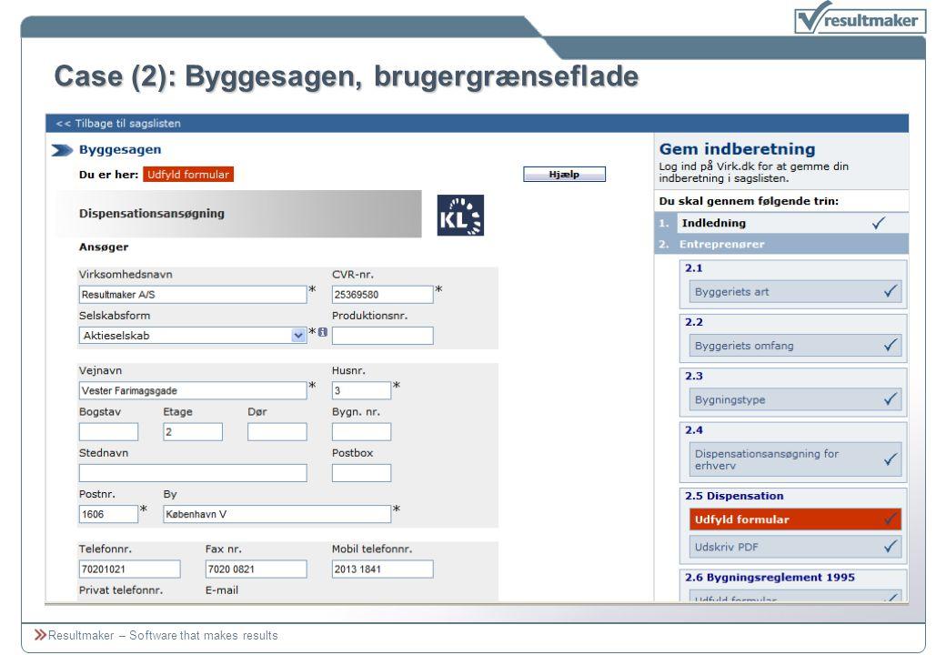 Resultmaker – Software that makes results Case (2): Byggesagen, brugergrænseflade
