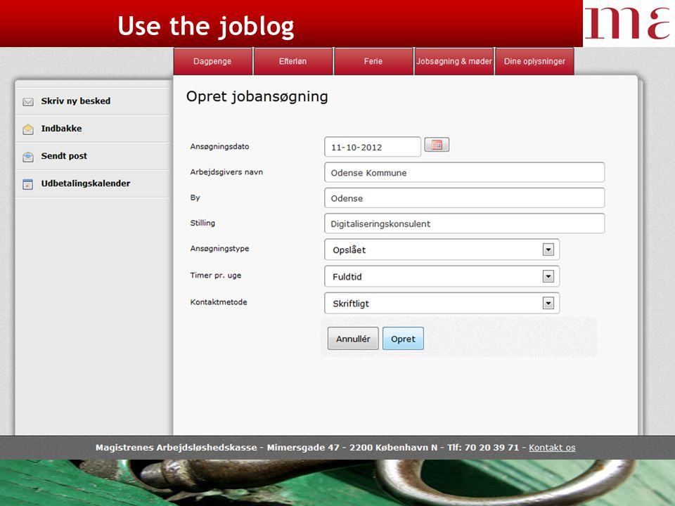 23-11-2014Magistrenes Arbejdsløshedskasse side 11 Ud over jobsøgningen Use the joblog