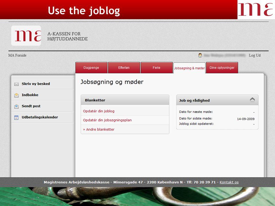 23-11-2014Magistrenes Arbejdsløshedskasse side 8 Ud over jobsøgningen Use the joblog