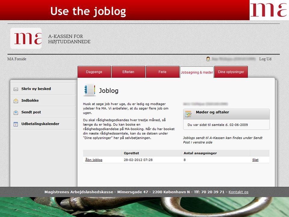 23-11-2014Magistrenes Arbejdsløshedskasse side 9 Ud over jobsøgningen Use the joblog