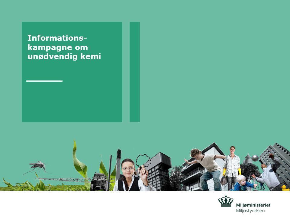 Informations- kampagne om unødvendig kemi