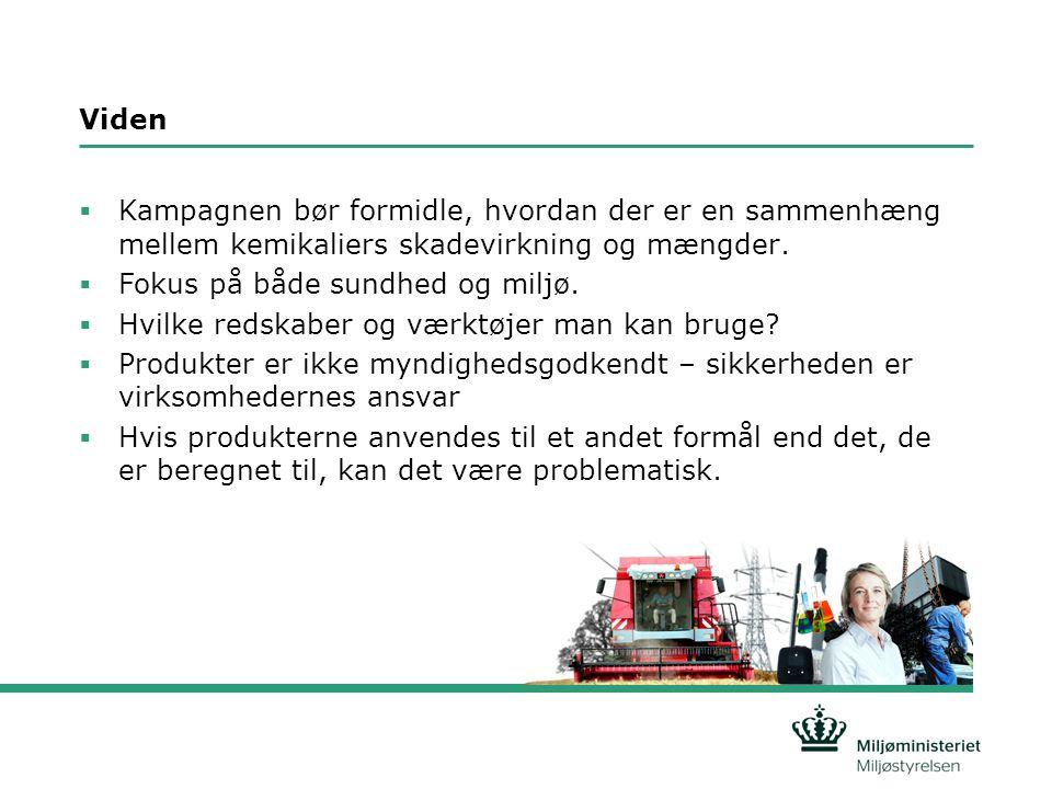Viden  Kampagnen bør formidle, hvordan der er en sammenhæng mellem kemikaliers skadevirkning og mængder.