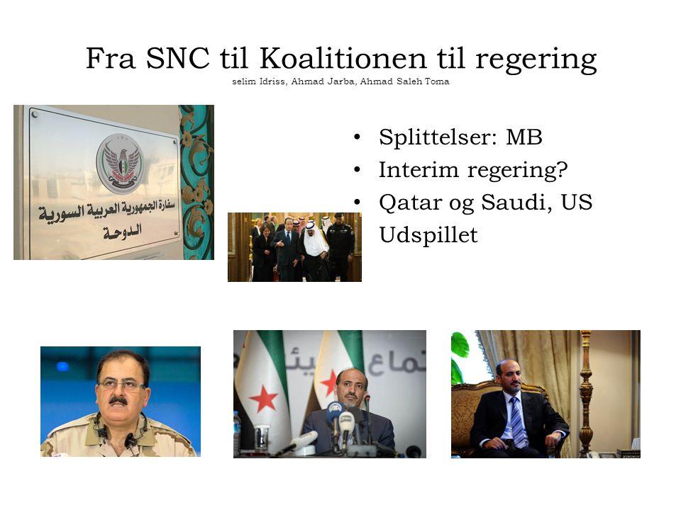 Fra SNC til Koalitionen til regering selim Idriss, Ahmad Jarba, Ahmad Saleh Toma Splittelser: MB Interim regering.
