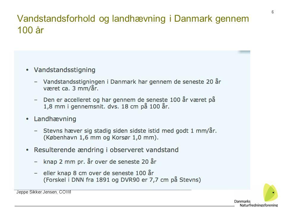 6 Vandstandsforhold og landhævning i Danmark gennem 100 år Jeppe Sikker Jensen, COWI
