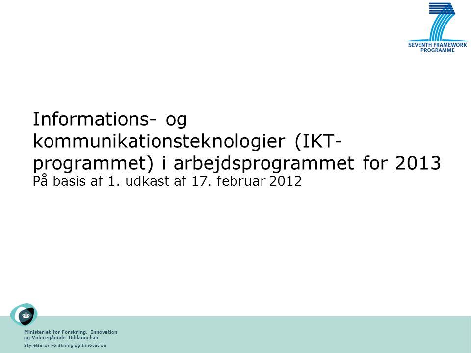 Ministeriet for Forskning, Innovation og Videregående Uddannelser Styrelse for Forskning og Innovation Informations- og kommunikationsteknologier (IKT- programmet) i arbejdsprogrammet for 2013 På basis af 1.