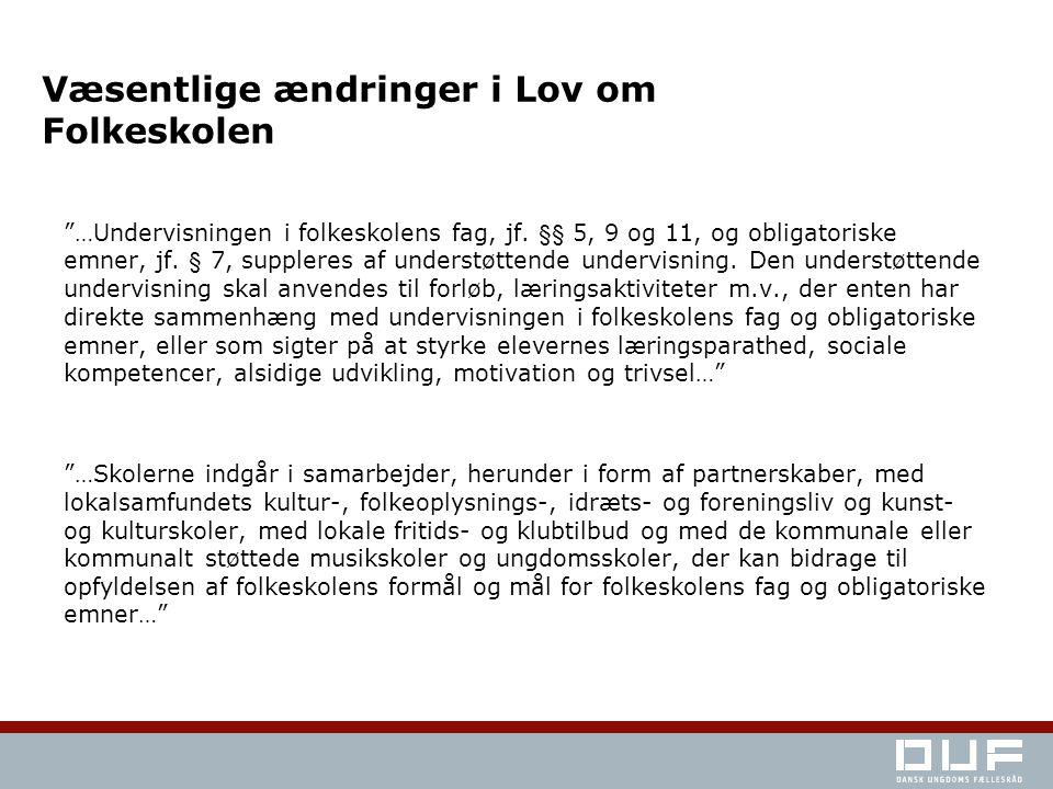 Væsentlige ændringer i Lov om Folkeskolen …Undervisningen i folkeskolens fag, jf.