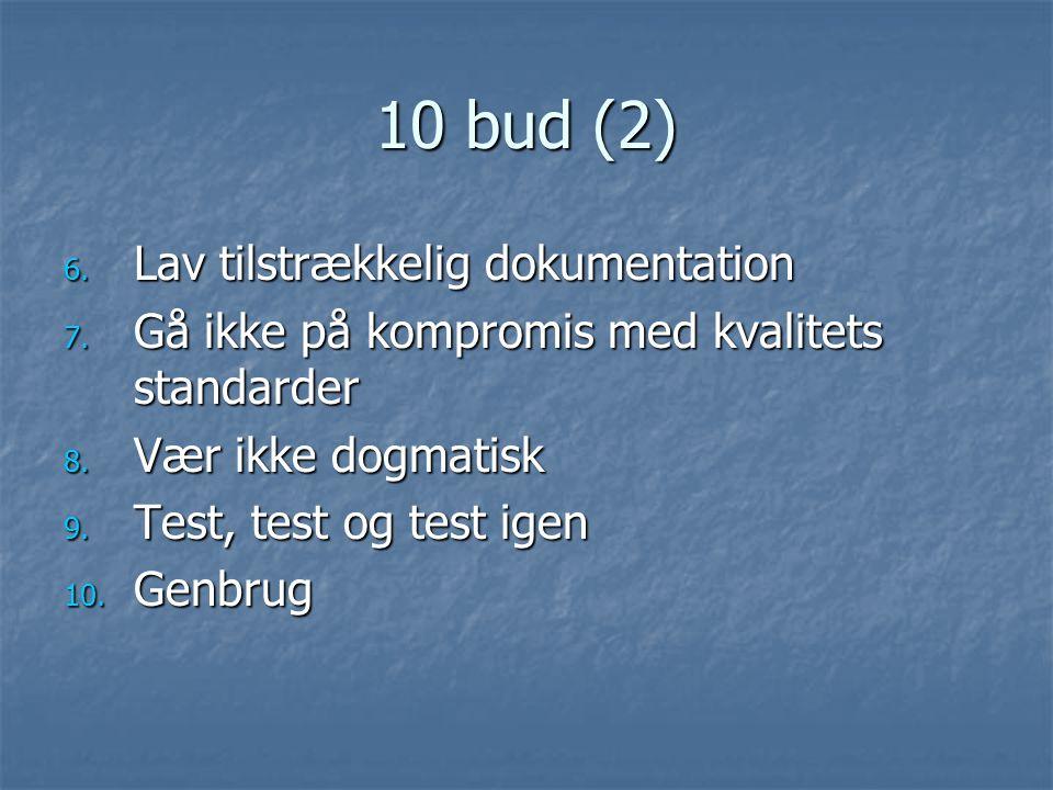 10 bud (2) 6. Lav tilstrækkelig dokumentation 7. Gå ikke på kompromis med kvalitets standarder 8.