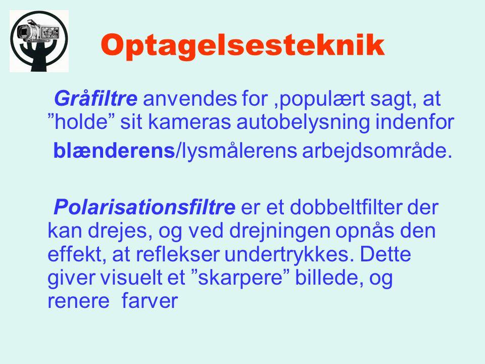 Optagelsesteknik Gråfiltre anvendes for,populært sagt, at holde sit kameras autobelysning indenfor blænderens/lysmålerens arbejdsområde.