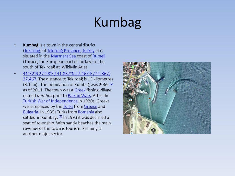 Kumbag Kumbağ is a town in the central district (Tekirdağ) of Tekirdağ Province, Turkey.