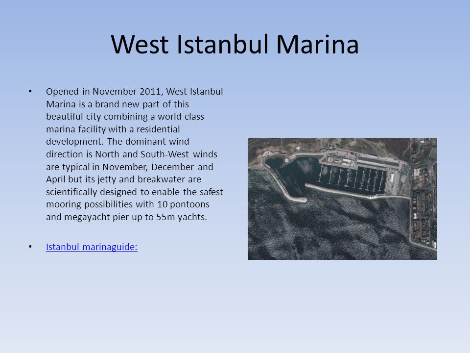 West Istanbul Marina Opened in November 2011, West Istanbul Marina is a brand new part of this beautiful city combining a world class marina facility with a residential development.