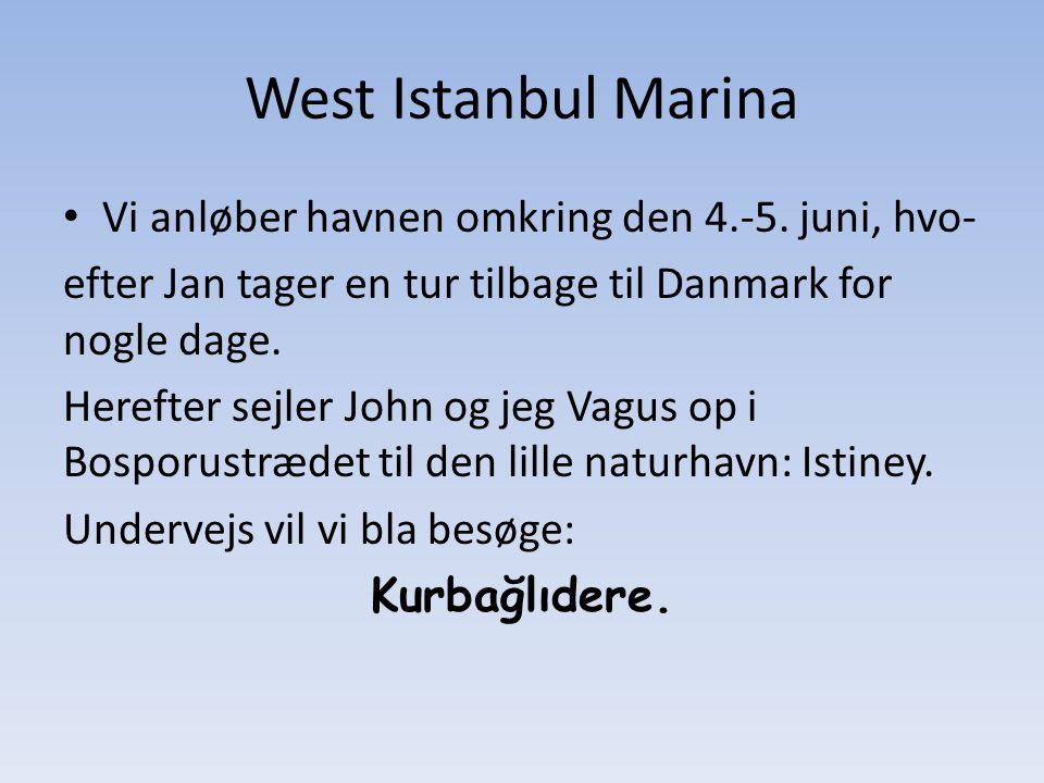 West Istanbul Marina Vi anløber havnen omkring den 4.-5.