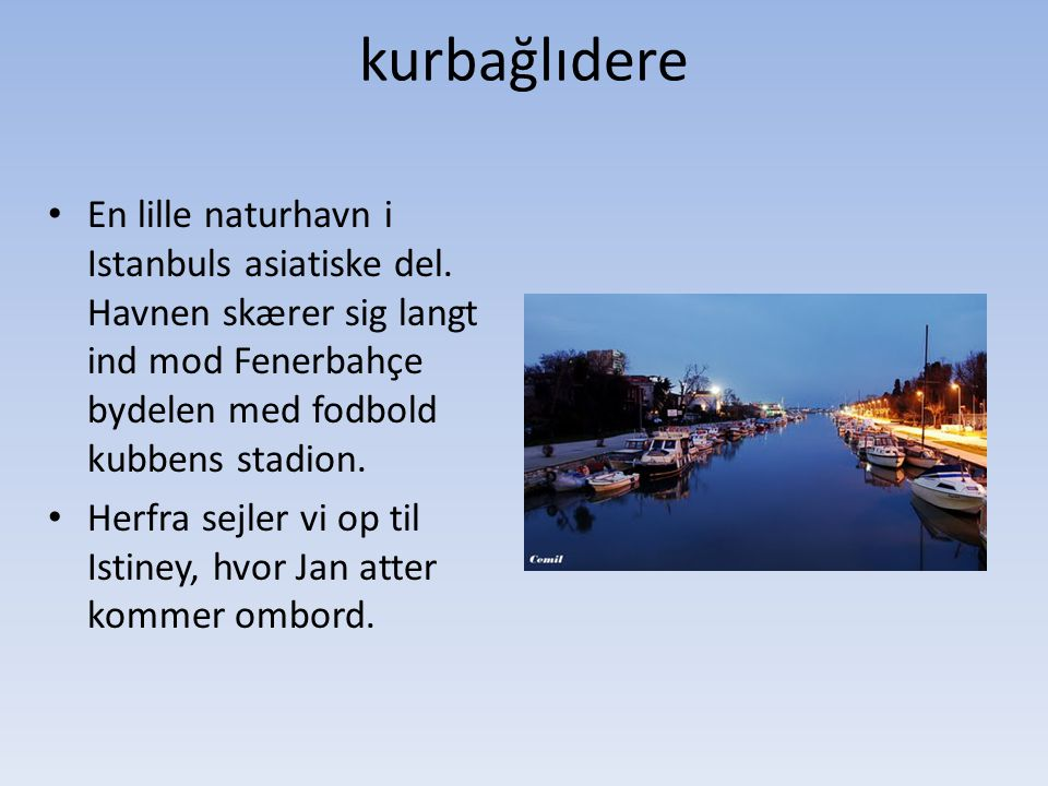 kurbağlıdere En lille naturhavn i Istanbuls asiatiske del.
