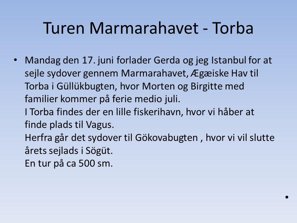 Turen Marmarahavet - Torba Mandag den 17.