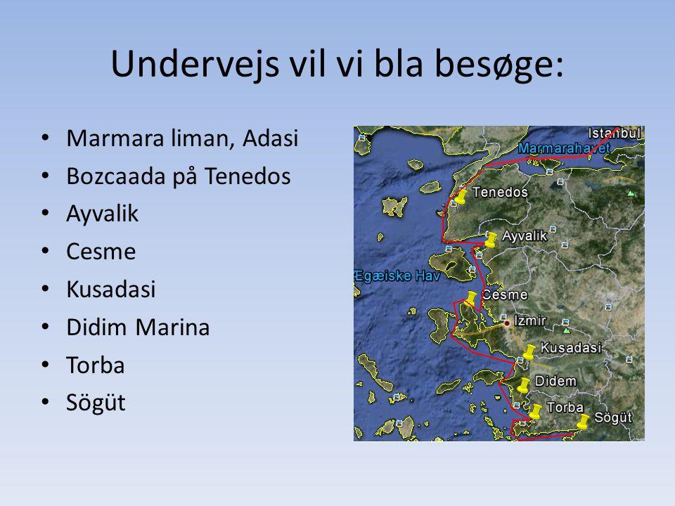 Undervejs vil vi bla besøge: Marmara liman, Adasi Bozcaada på Tenedos Ayvalik Cesme Kusadasi Didim Marina Torba Sögüt