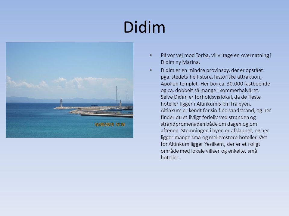 Didim På vor vej mod Torba, vil vi tage en overnatning i Didim ny Marina.