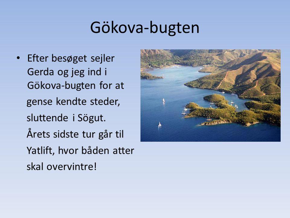 Gökova-bugten Efter besøget sejler Gerda og jeg ind i Gökova-bugten for at gense kendte steder, sluttende i Sögut.