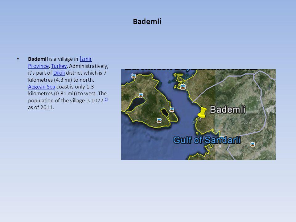 Bademli Bademli is a village in İzmir Province, Turkey.